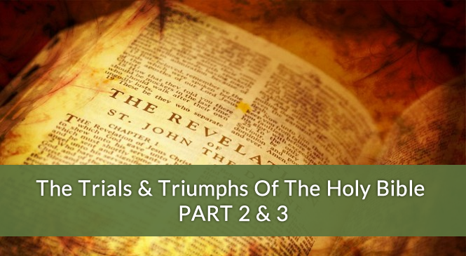 The Trials Amp Triumphs Of The Holy Bible Part 2 Amp 3
